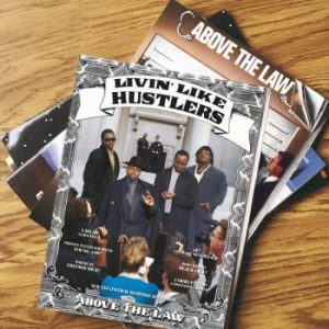 Above the Law: Livin' Like Hustlers