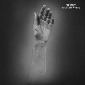 Afghan Whigs;Up In It (Blue / Loser Edition)