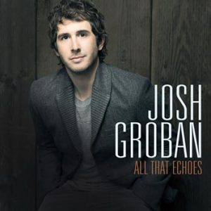 Groban Josh: All that echoes 2013